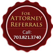 For Attorney Referrals: Call 703-821-3740